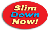 Slim Down Now!